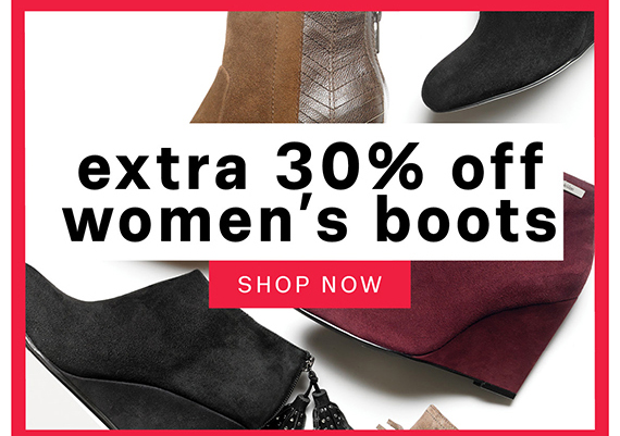 Extra 30% off women's boots. Shop Now.