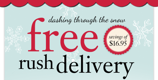 dashing through the snow free savings of $16.95 rush delivery