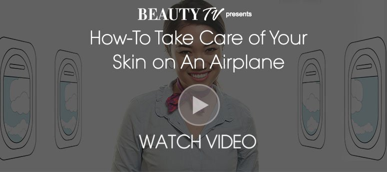 How-to Take Care of Your Skin on an Airplane Watch Video