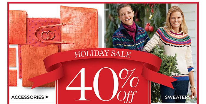 Holiday sale. 40% off entire purchase plus free shipping on orders of $175 or more. Shop sale. Find a store. Accessories. Sweaters. Scarves. Gifts Under $50. No offer code needed. Discount will appear in bag.