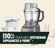 Extra 10% off Featured KitchenAid Appliances & More**