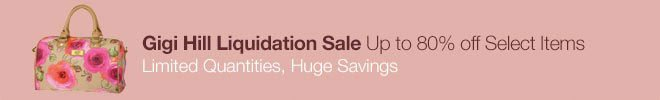 Gigi Hill Liquidation Sale - Up to 80% off Select Items - Limited Quantities, Huge Savings