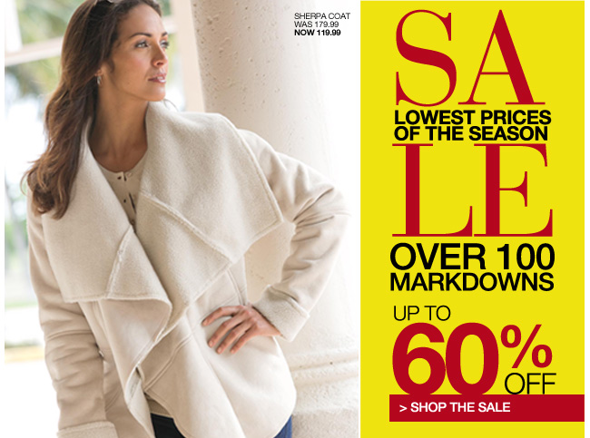 Lowest Prices of the Season Sale, Over 100 Markdowns! Up to 60% off