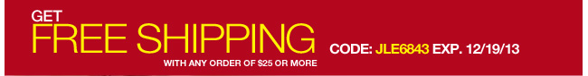 Get Free Shipping with any order of $25 or more!