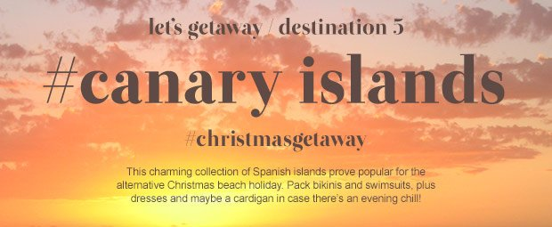 Let's Getaway | Destination Canaries