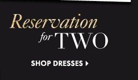 Reservation for TWO  SHOP DRESSES