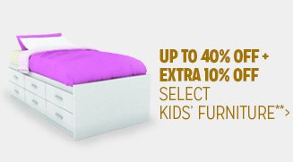 Up to 40% off + Extra 10% off Select Kid's Furniture**