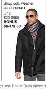 BONUS 70% OFF select men's outerwear and cold weather accessories. Shop cold weather accessories.