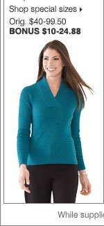 BONUS up to 75% OFF sweaters. Shop special sizes.