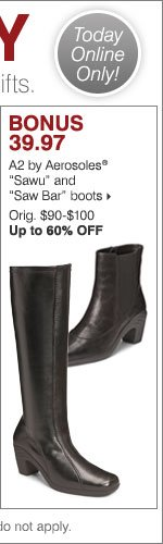 BONUS 39.97 A2 by Aerosoles® Sawu and Saw Bar boots. Shop now.