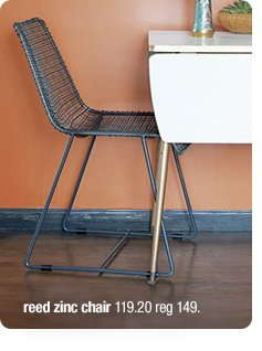 reed zinc chair 119.20 reg 149.