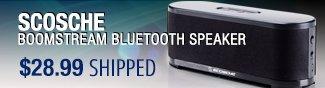 boomstream Scosche bluetooth speaker.