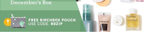 Free Birchbox Pouch. Use code BBZIP.