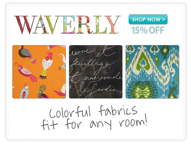 15% Off Waverly Home Decor Fabric