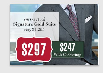 $297 USD - Signature Gold Suits