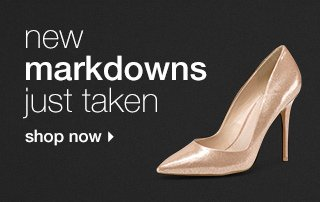 New markdowns just taken. Shop now.