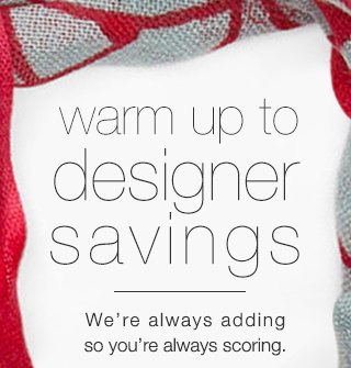 warm up to designer savings