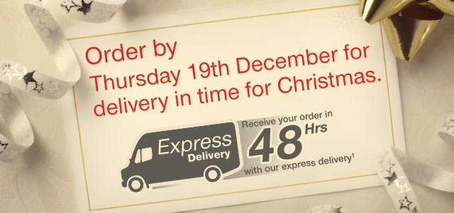 Order by Thursday 19th December for delivery in time for Christmas - Receive your order in 48 hours with our Express Delivery