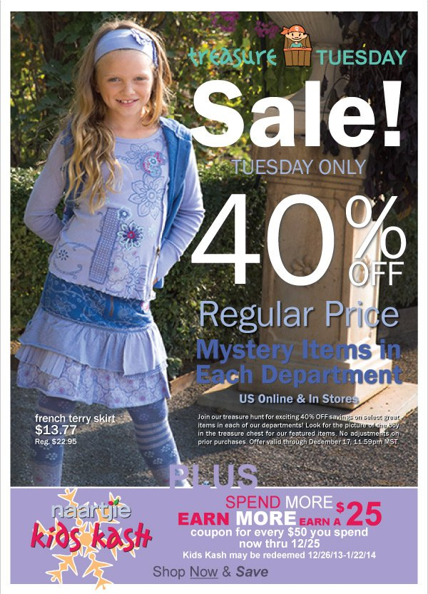 40%  Off Selected Transitions 2014 Styles! Treasure Tuesday- Today Only + Winter  Fashions $19.99 & Under, 40% Off reg. pric Essentials + Earn Kid Kash