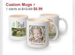 Custom Mugs › 1 starts at $13.99 Now $6.99