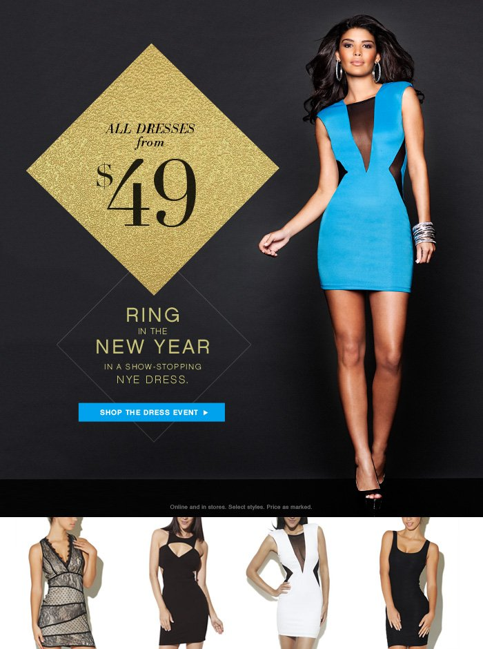 ALL DRESSED UP FEATURING NY EVE DRESSES FROM $49 - shop now