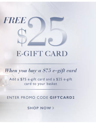Free $25 e-gift card when you buy a $75 e-gift card