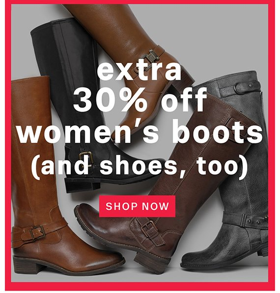Extra 30% off women's boots (and shoes, too). Shop Now.