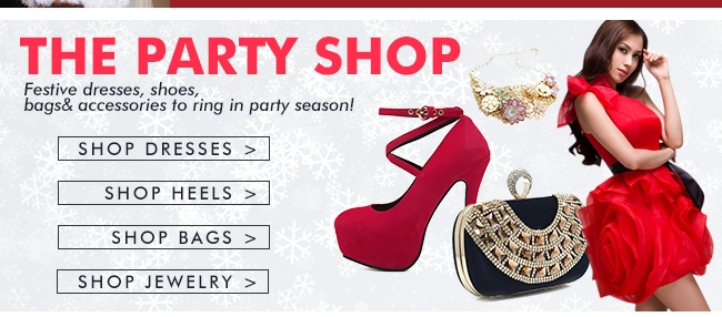 THE PARTY SHOP Festive Dresses, shoes, bags& Accessories to ring in party season!