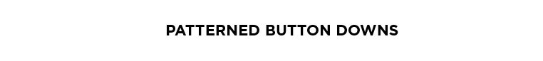Patterned Button Downs