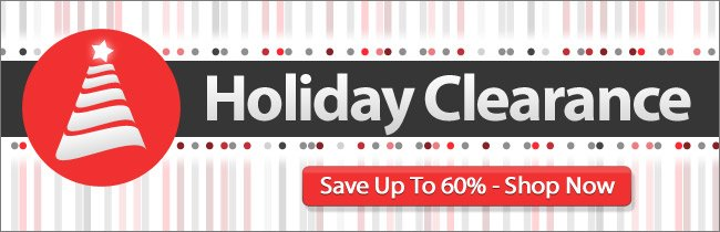 Holiday Clearance - Shop Now and Save up to 60%