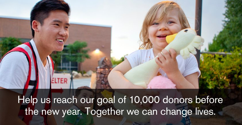 Help us reach our goal of 10,000 donors before the new year. Together we can change lives. Donate Now