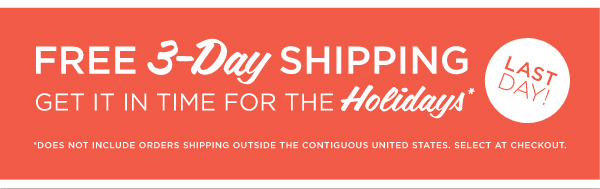 LAST DAY! Free 3-Day Shipping