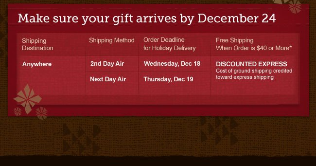 Make sure your gift arrives by December 24  -- Shipping info
