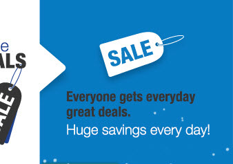Everyone gets great deals everyday. | Huge savings every day!