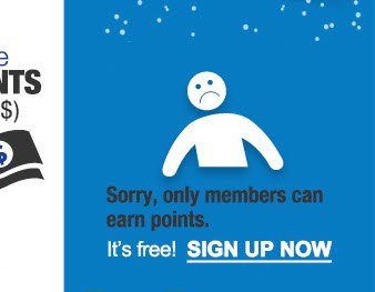 Sorry, only members can earn points. | It's free! SIGN UP NOW