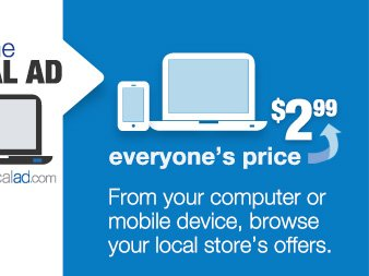 everyone's price ($2.99) | From your computer or mobile devices, browse your local store's offers.