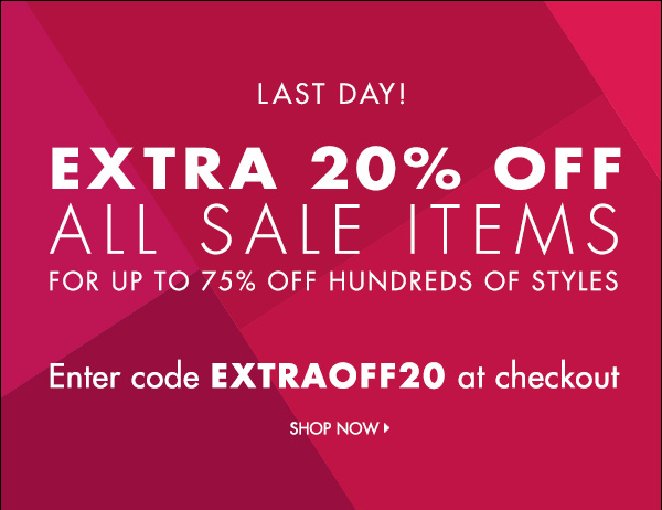 Last Day! Extra 20% off all sale items!   >>