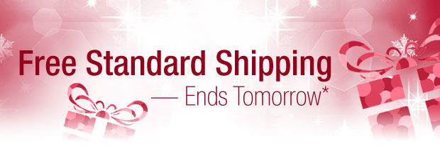 Free Standard Shipping — Ends Tomorrow | Shop Now »