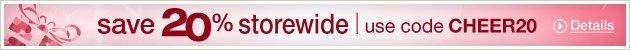 save 20% storewide | use code CHEER20 »