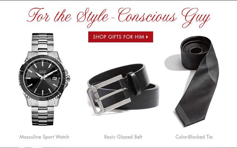 STYLE-CONSCIOUS GUY SHOP GIFTS FOR HIM