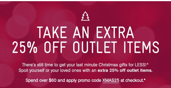 Take An Extra 25% Off Outlet Items*