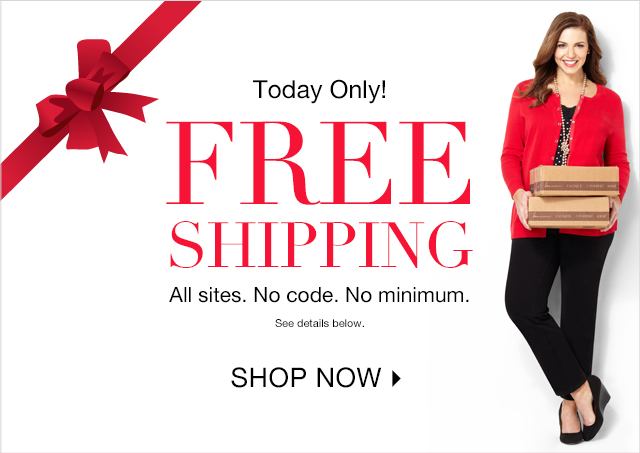 Today Only: Free Shipping! No minimum, no code.