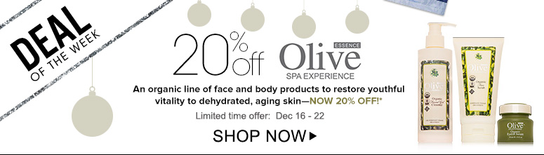 Deal of the Week: Save 20% on Olive Essence An organic line of face and body products to restore youthful vitality to dehydrated, aging skin—now 20% off!* Limited time offer:December 16 -22Shop Now>>