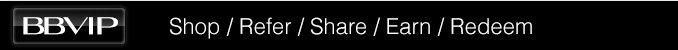 Shop / Refer / Share / Earn / Redeem