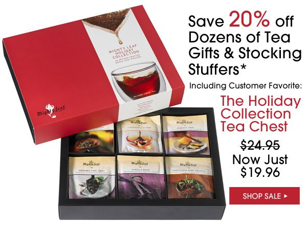Save 20% off dozens of tea gifts & stocking stuffers.* Including Customer Favorite: The Holiday Collection Tea Chest, Now Just $19.96. Shop Sale...
