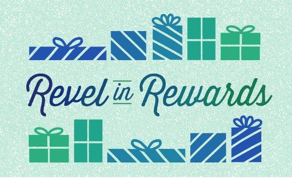 Revel in Rewards