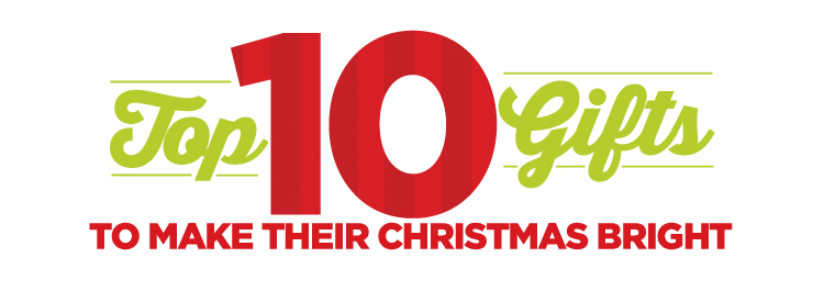 TOP 10 GIFTS TO MAKE THEIR CHRISTMAS  BRIGHT