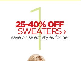 25-40% OFF SWEATERS › save on  select styles for her
