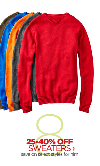 25-40% OFF SWEATERS › save on  select styles for him