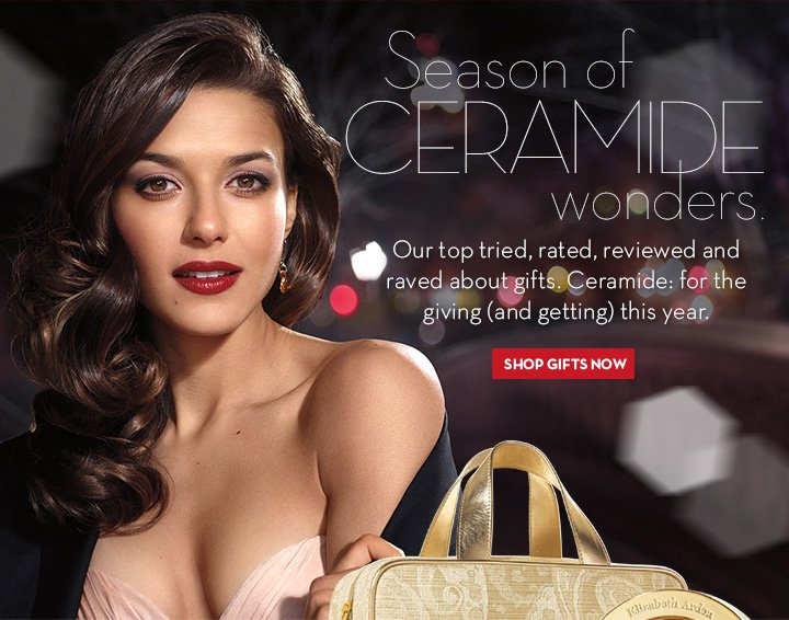 Season of CERAMIDE wonders. Our top tried, rated, reviewed and raved about gifts. Ceramide: for the giving (and getting) this year. SHOP GIFTS NOW.